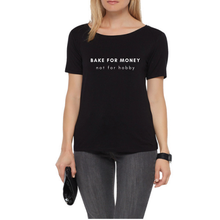 Load image into Gallery viewer, Bake For Money Tee