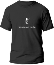 Load image into Gallery viewer, You're on Mute Tee
