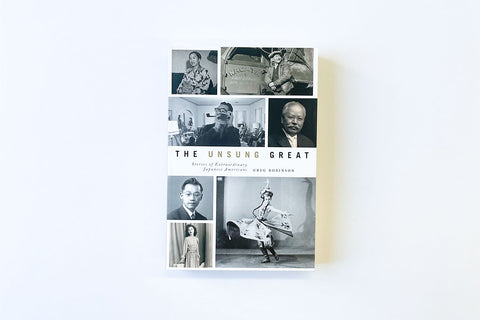 The Unsung Great: Stories of Extraordinary Japanese Americans