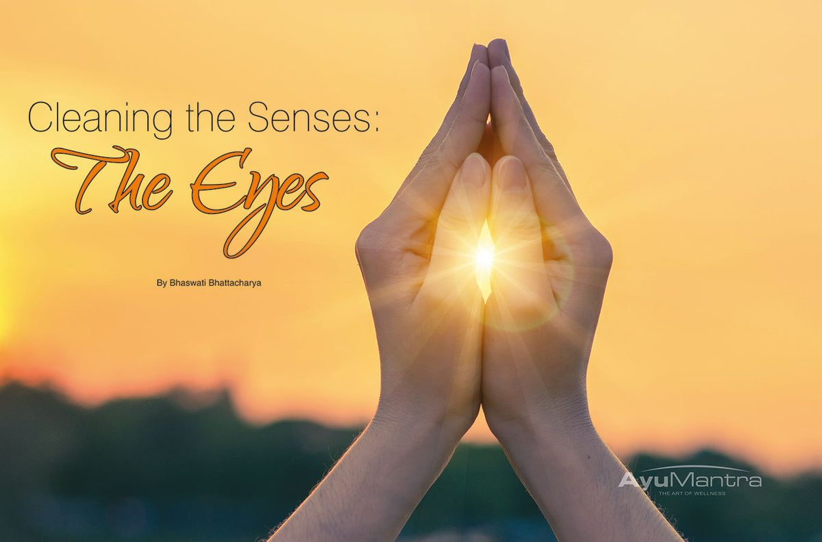 CLEANING THE SENSES: THE EYES