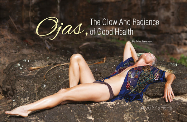 Ojas, The Glow And Radiance Of Good Health