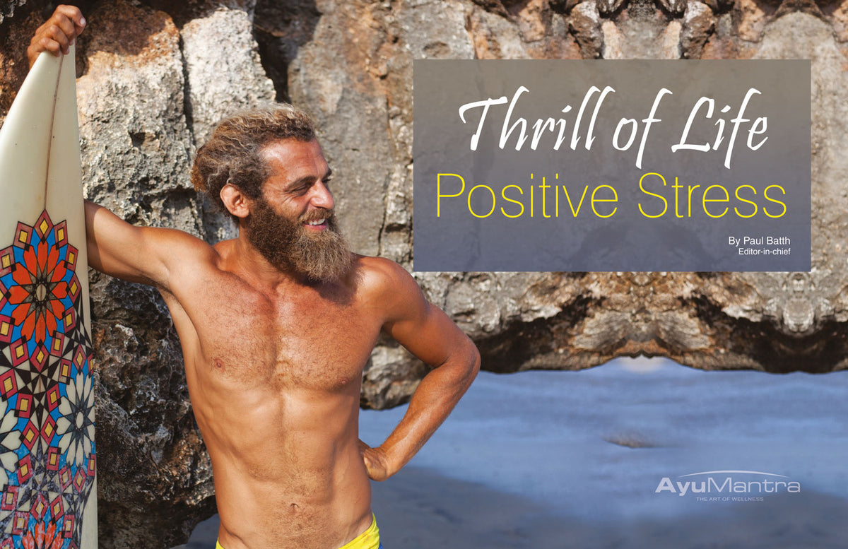 Thrill Of Life Positive Stress