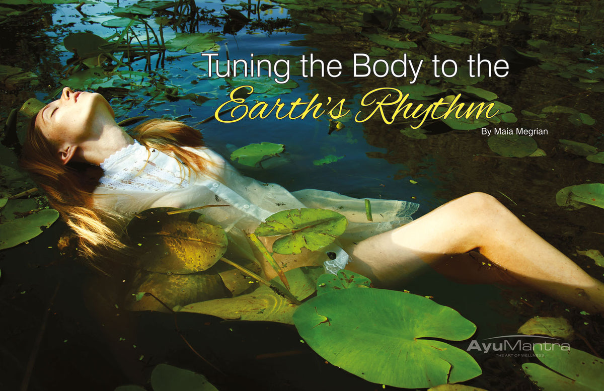 Tuning The Body To The Earth's Rhythm