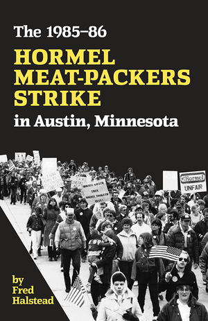 Front cover of The 1985–86 Hormel Meat-Packers Strike in Austin, Minnesota