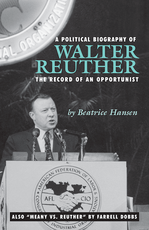 A Political Biography of Walter Reuther