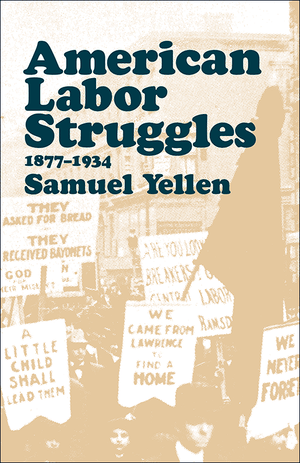 Front cover of American Labor Struggles: 1877–1934