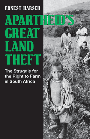 Front cover of Apartheid's Great Land Theft
