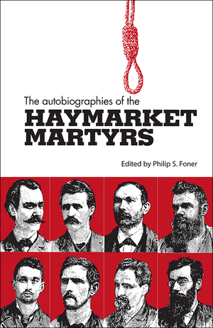 Front cover of The Autobiographies of the Haymarket Martyrs