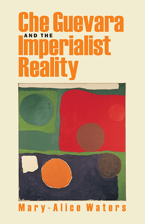 Front cover of Che Guevara and the Imperialist Reality