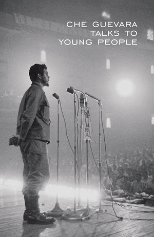 Front cover of Che Guevara Talks to Young People