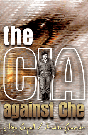 Front cover of The CIA Against Che