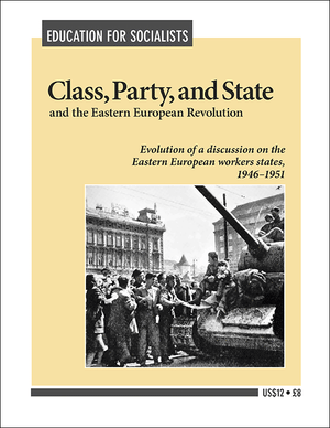Front cover of Class, Party, and State and the Eastern European Revolution