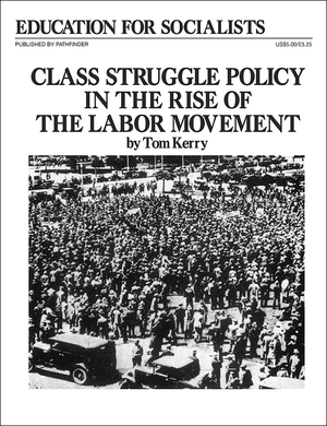 Front cover of Class Struggle Policy in the Rise of the Labor Movement