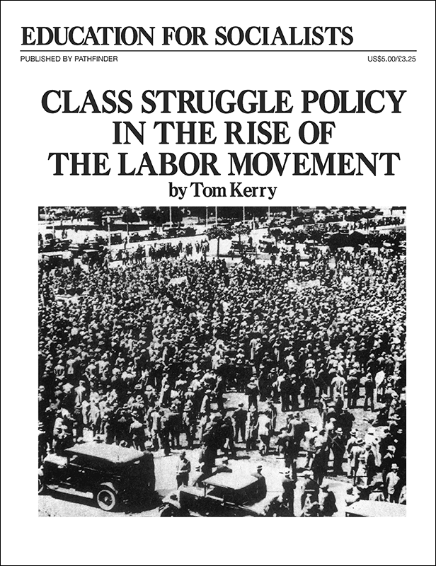 Class Struggle Policy in the Rise of the Labor Movement