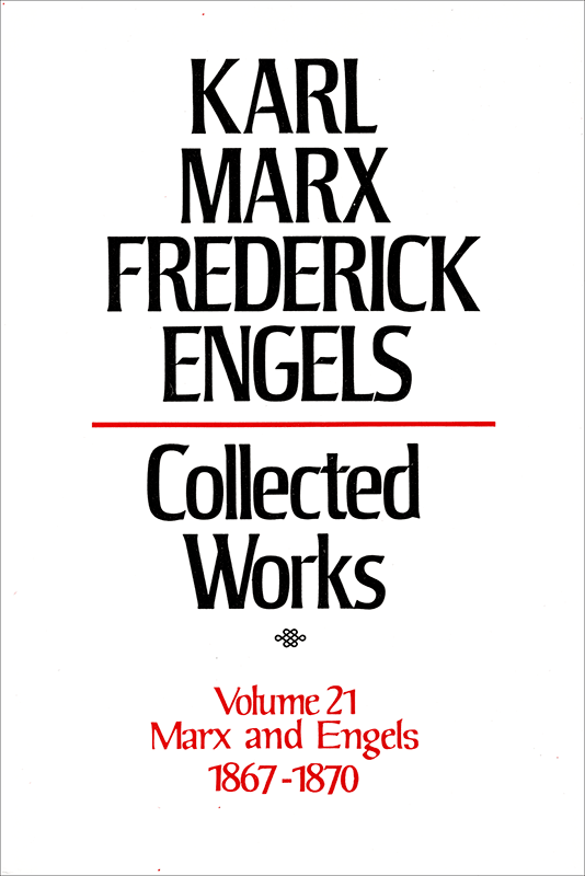 Collected Works of Marx and Engels, Volume 21