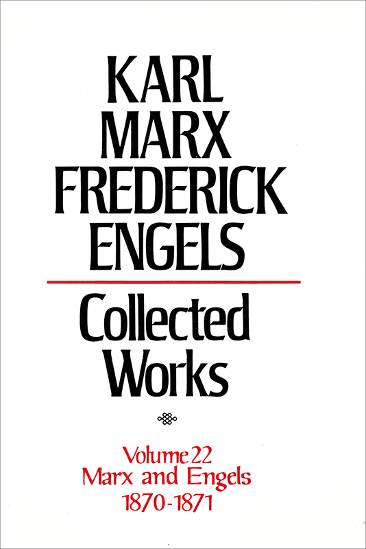 Collected Works of Marx and Engels, Volume 22