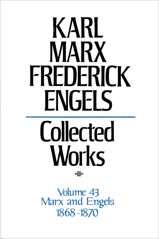 Collected Works of Marx and Engels, Volume 43