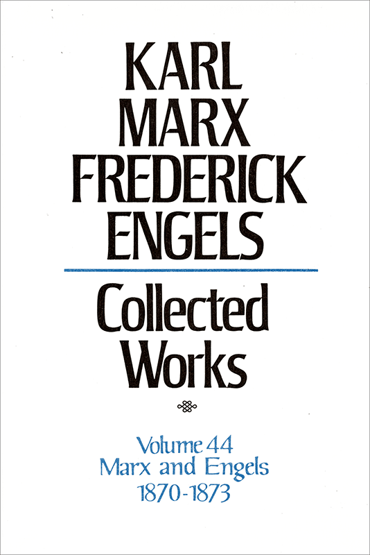 Collected Works of Marx and Engels, Volume 44
