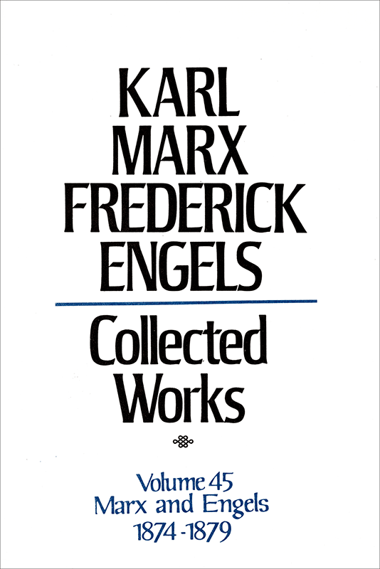 Collected Works of Marx and Engels, Volume 45