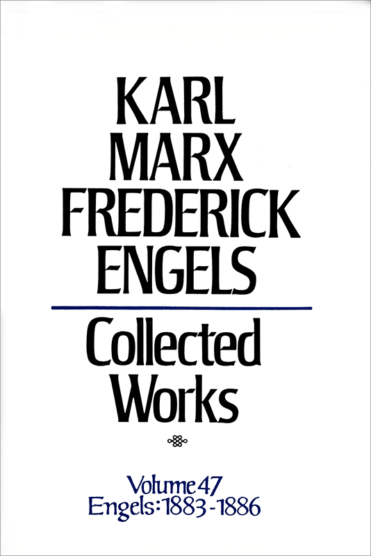 Collected Works of Marx and Engels, Volume 47