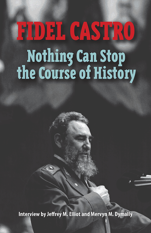 Fidel Castro: Nothing Can Stop the Course of History