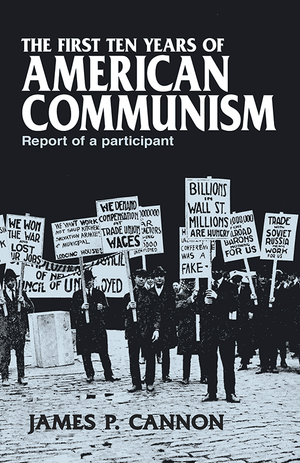 Front cover of The First Ten Years of American Communism