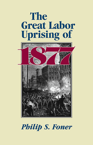 Front cover of The Great Labor Uprising of 1877