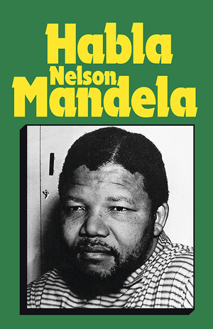 Front cover of Habla Nelson Mandela