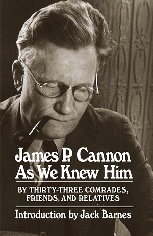 Front cover of James P. Cannon As We Knew Him
