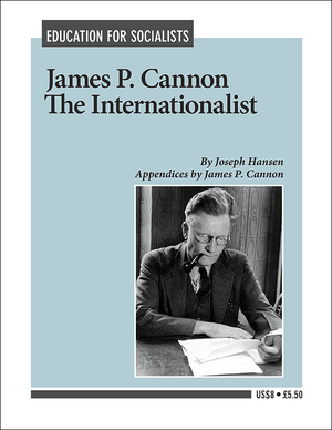 Front cover of James P. Cannon: The Internationalist