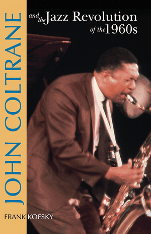 Front cover of John Coltrane and the Jazz Revolution of the 1960s