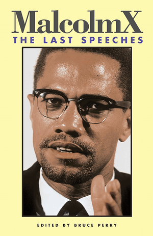 Front cover of Malcolm X: The Last Speeches