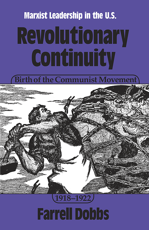 Revolutionary Continuity: Birth of the Communist Movement, 1918–1922
