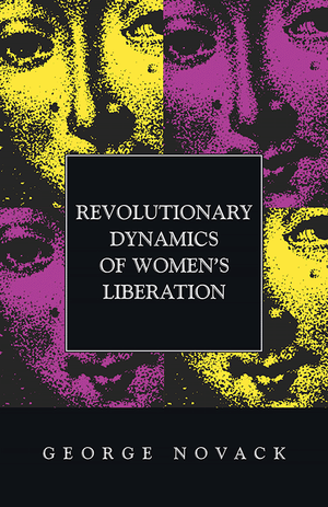 Front cover of Revolutionary Dynamics of Women's Liberation