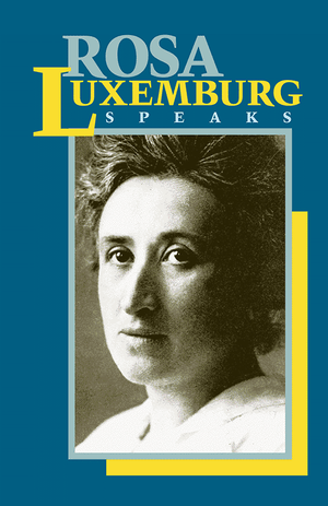 Front cover of Rosa Luxemburg Speaks