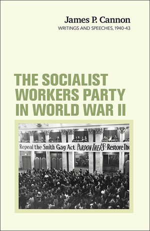 Front cover of The Socialist Workers Party in World War II