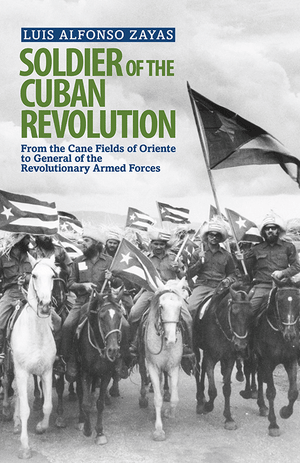 Front cover of Soldier of the Cuban Revolution