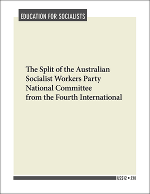 Front cover of Split of the Australian Socialist Workers Party National Committee from the Fourth International
