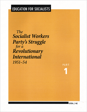 Front cover of The Socialist Workers Party's Struggle for a Revolutionary International, Part 1