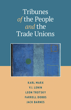 Front cover of Tribunes of the People and the Trade Unions