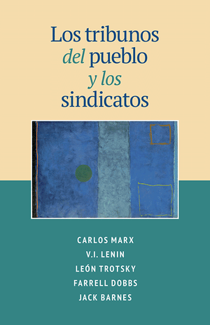 Front cover of Los tribunos del pueblo y los sindicatos
