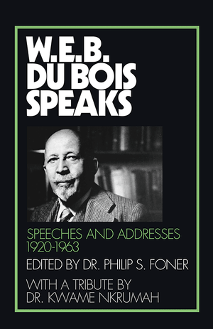 Front cover of W.E.B. Du Bois Speaks, 1920–1963