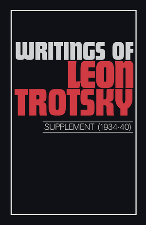 Front cover of Writings of Leon Trotsky (Supplement 1934–40)