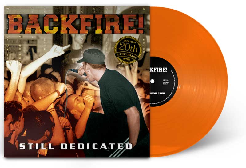 "Backfire! ""Still Dedicated"" 20th Anniversary Vinyl Re-Issue / Orange LP"