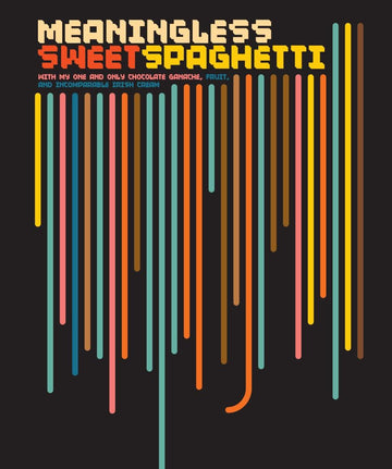 Meaningless sweet spaghetti