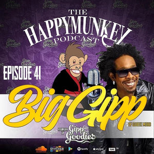 Happy Munkey Talk: BIG Gipp of Goodie Mob & Founder of Gipp Goodies