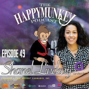 Happy Munkey Talk: Shanel Lindsay Founder of Ardent Cannabis