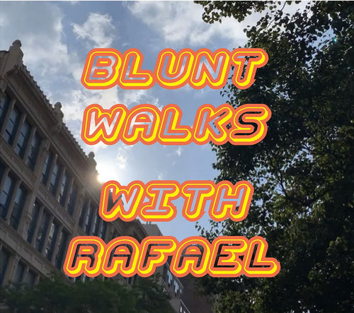 BLUNT WALKS WITH RAFAEL Vol 7