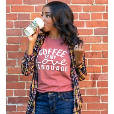 Coffee Is My Love Language Shirt - Heather Clay - Shugar Plums Gift Store