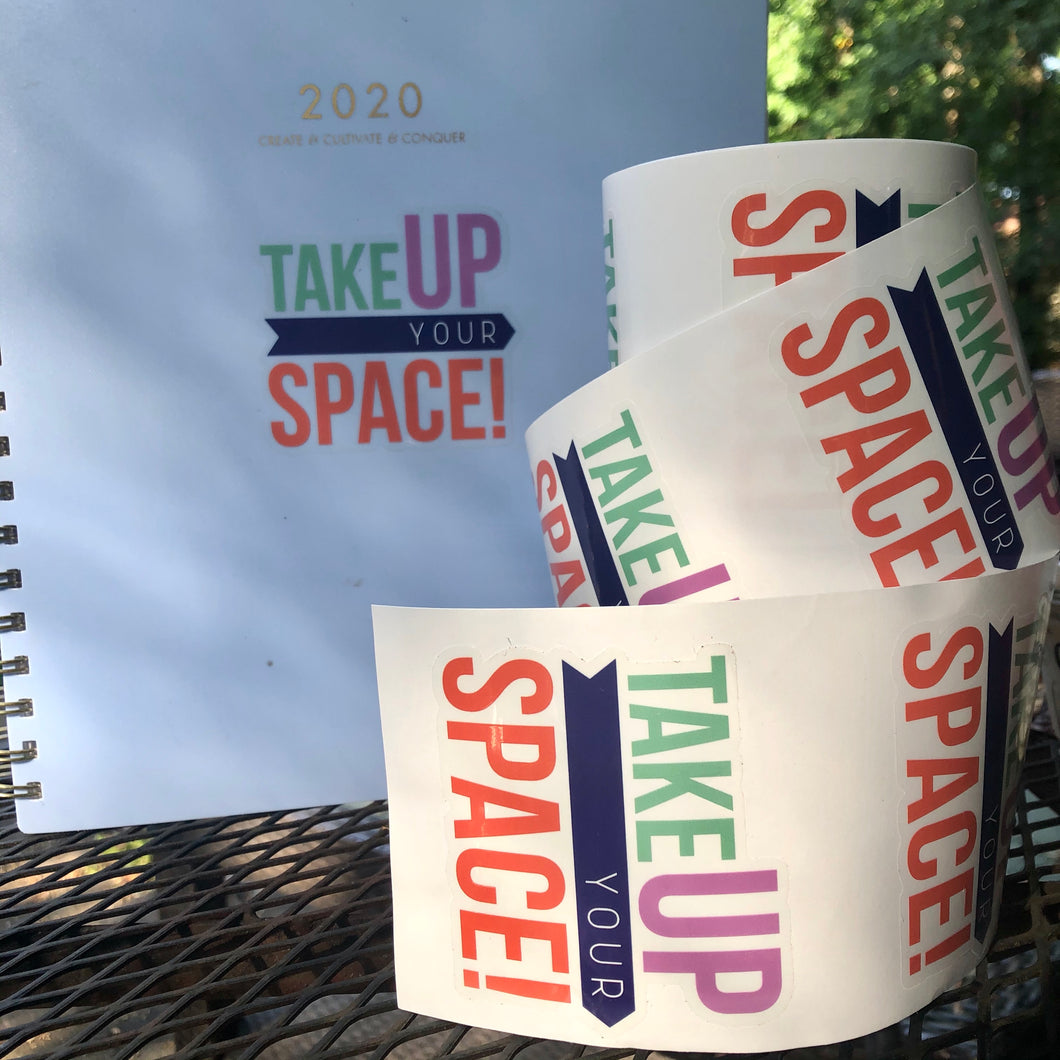 Take Up Your Space Sticker